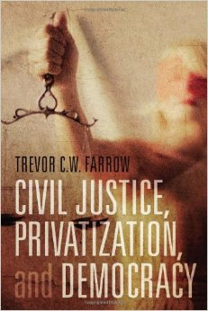 Civil Justice, Privatization and Democracy