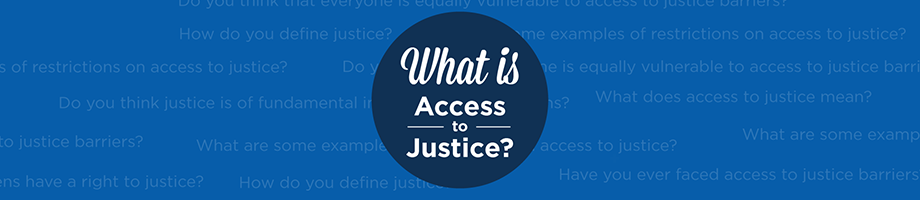What is Access to Justice? Header with questions wordcloud